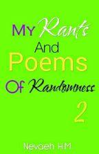 My Rants And Poems Of Randomness 2 *Complete* by VANITYstarrSIXX
