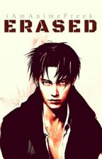Erased [Levi x Cyborg!Reader] ON HOLD by iAmAnimeFreek