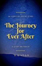 The Journey for Ever After  by SGVega