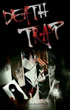 Death Trap(Completed) by kawaiiChrissy