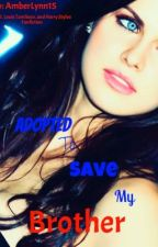 Adopted To Save My Brother (One Direction/Louis Tomlinson) by xdarlingharryx