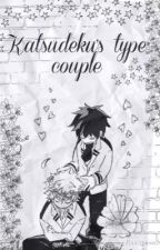 Katsudeku's type couple by lolikawaii98