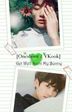 [Oneshoot] Get Well Soon My Bunny (VKook) by AnnisaIcha576