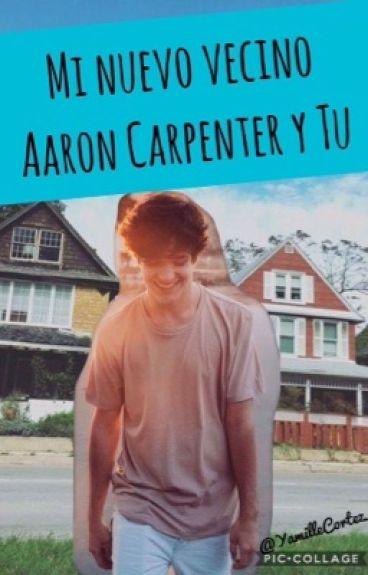 Mi Nuevo Vecino (Aaron Carpenter Y Tu)