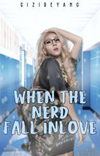 When The Nerd Fall Inlove  by GizibeYang