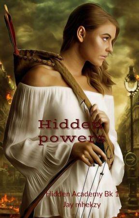 Hidden Academy: Hidden Powers( UNEDITED) by 1dprincezz