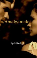 Amalgamate by Lilibeth_A