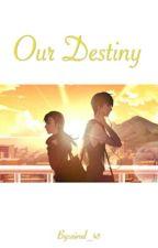 Our Destiny by ainul_45