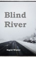 Blind River by SigridWinter