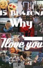 15 Reasons Why ILoveYou by boOkiShgirl_107