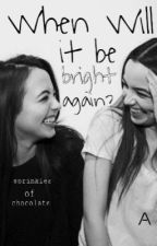 When Will It Be Bright Again? - Merrell Twins Fic by sprinklesofchocolate