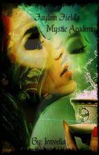 Faylinn Field's Mystic Academy (on hold) by jenvelia