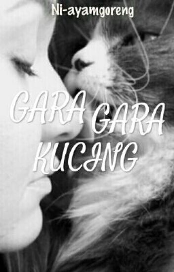 'Gara-Gara Kucing' (Completed)