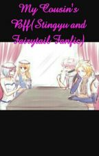 My Cousin's Bff(Stingyu and Fairytail Fanfic) by VelvetFairy247