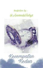 Kesempatan Kedua [ DALAM PERBAIKAN ] by AmandaFeby7