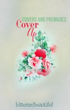 Cover Up {book covers and premades} by BitterAndBeautiful