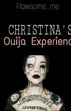 Christina's Ouija Experience by Flawsome_me