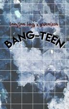 bang-teen (+rv,i.o.i,etc.) by yoongi-ing