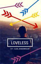 Loveless  by cloe_shadowscar