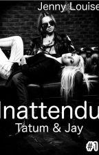 INATTENDU Tome 1 by JennyMaris2