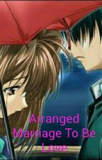 Arranged Marriage To Be Love by black_Ashie09