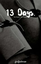 13 Days. ( JWW x KDY ) ✔ by godjaehwan