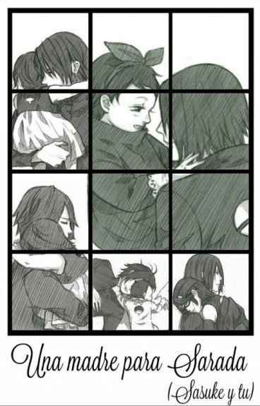 Una Madre Para Sarada ((Sasuke Y Tu))