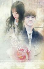 BE MINE  by uhfachanmingsoo