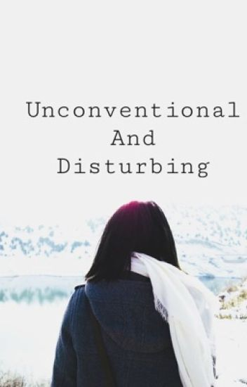 Uncoventional And Disturbing (ThomAra)