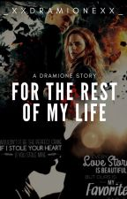 For The Rest of My Life | Dramione by Sapphire_987654321