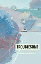 Troublesome (Vmon) by saywhatYOUWANNASAY55
