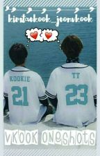 VKOOK ONESHOTS  by kimtaekook_jeonvkook