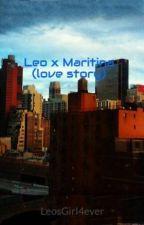 Leo x Maritina (love story) by LeosGirl4ever