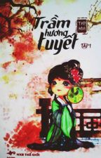 [Full] Trầm Hương Tuyết - Thị Kim by phuongquyen26