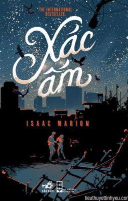 Đọc truyện Xác ấm - Isaac Marion (Lãng mạn - KD)