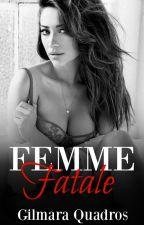 Femme Fatale by GilmaraQuadros
