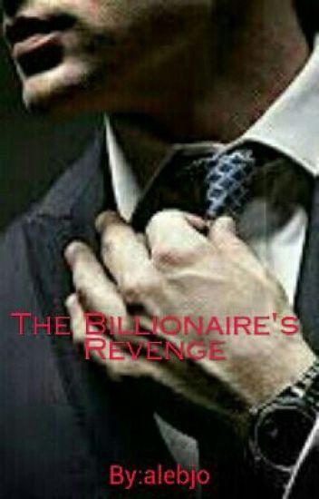The Billionaire's Revenge   (Slow Update)