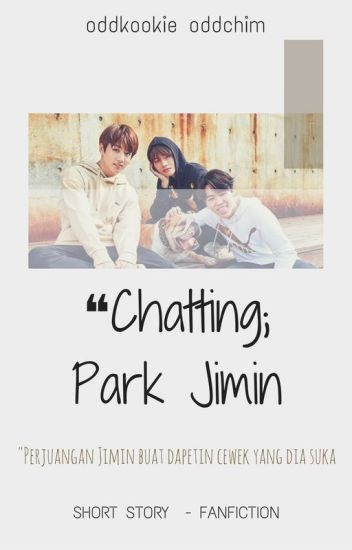 Chatting; Park Jimin ✔