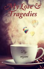 My Love & Tragedies by mizumi