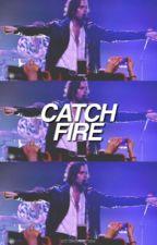 catch fire | lrh by stlnskxronniex