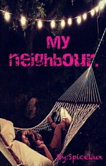 My neighbour. ||K.S.||