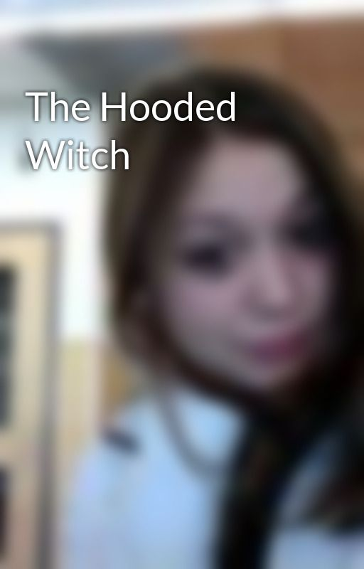 The Hooded Witch by Artemis_Fowl