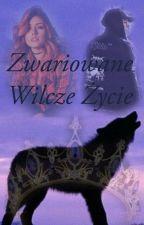 Zwariowane Wilcze Życie[ZAWIESZONE]  by WolfLove2008