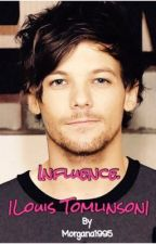 Influence. |Louis Tomlinson|  by Morgana1995