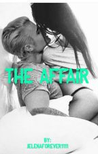 The Affair  by JelenaFOREVER1111