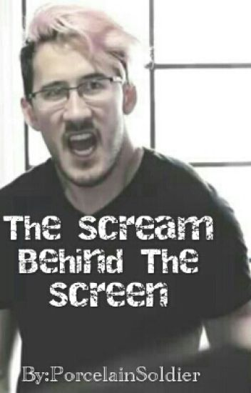 The Scream Behind The Screen {Markiplier X Abused Reader} [First Draft]