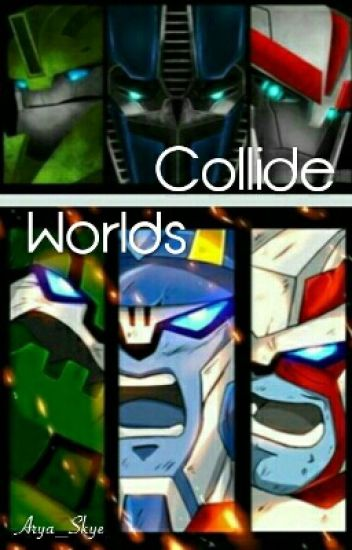 Worlds Collide (Transfomers)