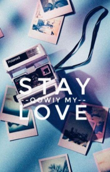 Stay Qowiy,My Love