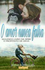 O Amor nunca Falha♡ by AnaRodrigues604