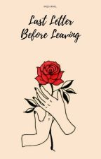 Last Letter Before Leaving. by Mehral